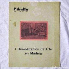 Coleccionismo de Revistas y Periódicos: REVISTA RIBALTA BELLAS ARTES Nº 27-28 I DEMOSTRACIÓN DE ARTE EN MADERA. Lote 182320535