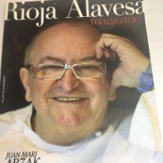 Coleccionismo de Revistas y Periódicos: MAGAZINE AÑO 2009 - RIOJA ALAVESCA - JUAN MARI ARZAK - Nº 2. Lote 182563078
