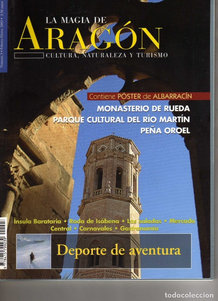 LA MAGIA DE ARAGON. NUM. 3 AÑO 2003 MONASTERIO DE RUEDA, RIO MARTÍN, PEÑA OROEL (Coleccionismo - Revistas y Periódicos Modernos (a partir de 1.940) - Otros)