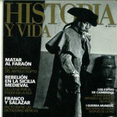 Coleccionismo de Revistas y Periódicos: HISTORIA Y VIDA Nº 471-475-477-478. LOTE DE 4 NÚMEROS.. Lote 183007170