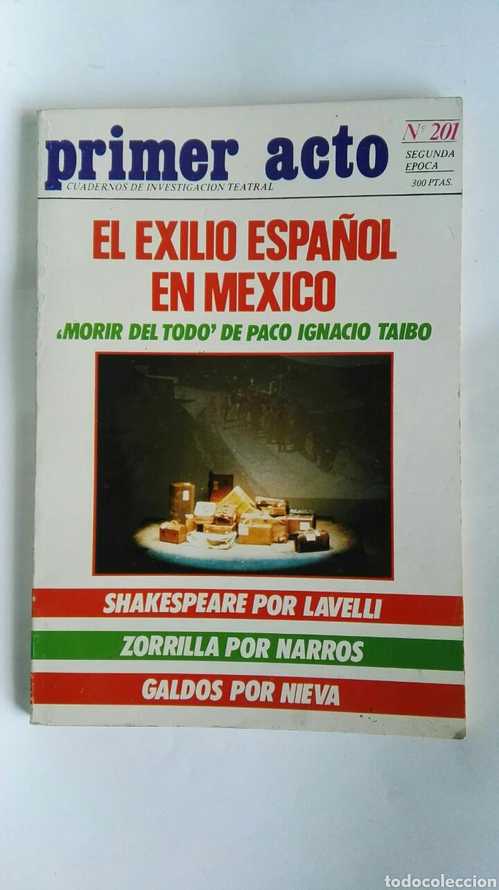 REVISTA PRIMER ACTO 201 EL EXILIÓ ESPAÑOL (Coleccionismo - Revistas y Periódicos Modernos (a partir de 1.940) - Otros)