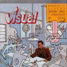 Coleccionismo de Revistas y Periódicos: VISUAL - Nº OCHO - MAGAZINE DE DISEÑO, CREATIVIDAD GRÁFICA Y COMUNICACIÓN 1989. Lote 183659445