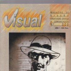 Coleccionismo de Revistas y Periódicos: VISUAL - Nº DOS - MAGAZINE DE DISEÑO, CREATIVIDAD GRÁFICA Y COMUNICACIÓN 1989. Lote 183660341