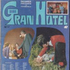 Coleccionismo de Revistas y Periódicos: DESIREE - Nº 17 - FOTONOVELA - SERIE GRAN HOTEL - PELIGROSO TUTELAJE - EDITORIAL ROLLÁN 1968. Lote 183664181