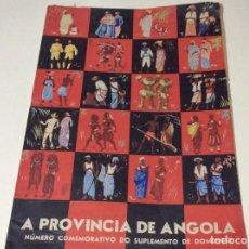 Coleccionismo de Revistas y Periódicos: REVISTA A PROVINCIA DE ANGOLA. NÚMERO COMEMORATIVO DO SUPLEMENTO DE DOMINGO. AÑOS 50. MUY ESCASA.. Lote 183825763