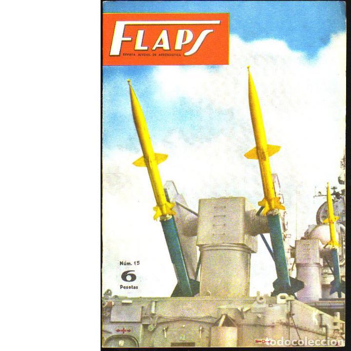 FLAPS. REVISTA JUVENIL DE AERONÁUTICA. Nº 15. 1 DE MAYO DE 1961 (Coleccionismo - Revistas y Periódicos Modernos (a partir de 1.940) - Otros)