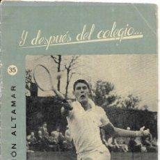 Coleccionismo de Revistas y Periódicos: == PA384 - Y DESPUES DEL COLEGIO ... - COLECCION ALTAMAR Nº 35. Lote 188581591