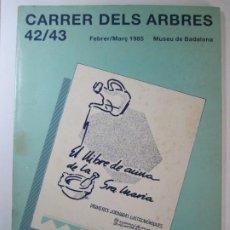 Coleccionismo de Revistas y Periódicos: CARRER DELS ARBRES FEBRER/MARÇ 1985 . Lote 189988628