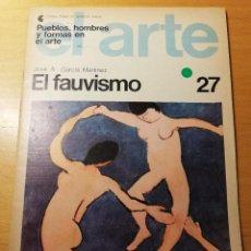Coleccionismo de Revistas y Periódicos: EL FAUVISMO (JOSÉ A. GARCÍA MARTÍNEZ) PUEBLOS, HOMBRES Y FORMAS EN EL ARTE Nº 27. Lote 190081127