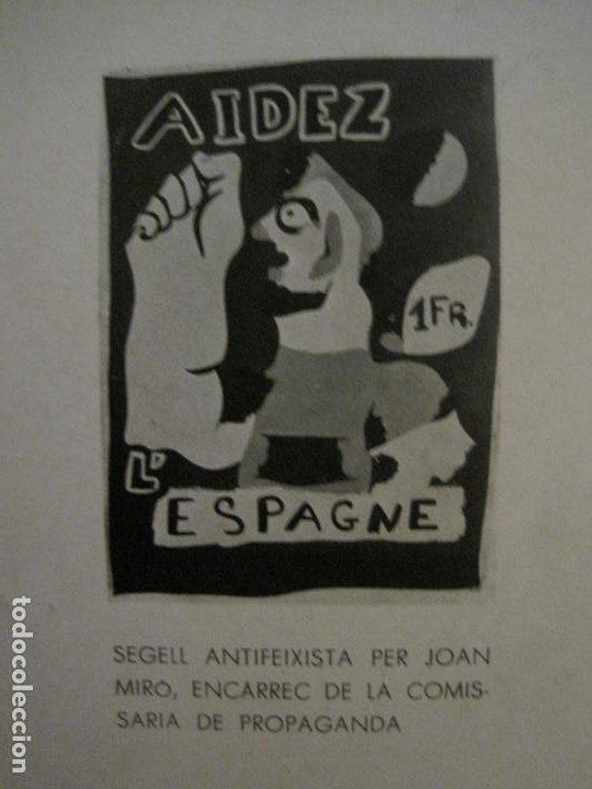Coleccionismo de Revistas y Periódicos: GUERRA CIVIL-A.C. 25-JUNY 1937-SEGELL ANTIFEIXISTA JOAN MIRO-VER FOTOS-(V-18.755) - Foto 24 - 190770922