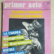 Coleccionismo de Revistas y Periódicos: REVISTA DE TEATRO PRIMER ACTO AÑO 1985 N° 207 DE 128 PAGINAS. Lote 191230141