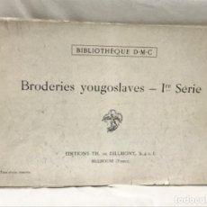 Coleccionismo de Revistas y Periódicos: BIBLIOTHEQUE DMC BRODERIES YOUGOSLAVES 1 SERIE BORDADOS YUGOSLAVOS ENCAJES COMPLETO. Lote 192441272