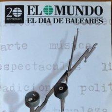Coleccionismo de Revistas y Periódicos: EL MUNDO -EL DÍA DE BALEARES 20 ANIVERSARI 1981-2002. Lote 192579388