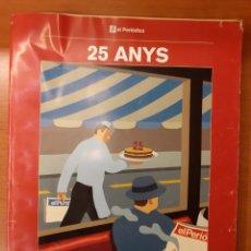 Coleccionismo de Revistas y Periódicos: EL PERIÓDICO 25 ANYS AMB ELS LECTORS. Lote 193382082