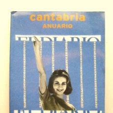 Coleccionismo de Revistas y Periódicos: ANUARIO DE CANTABRIA 2005 - EL DIARIO MONTAÑÉS - PORTADA SARA HUETE. Lote 194224082