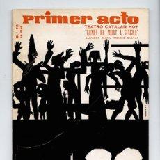 Coleccionismo de Revistas y Periódicos: PRIMER ACTO. REVISTA DE TEATRO. 32 NÚMEROS 1966 A 1971. TAMBIÉN NÚMEROS SUELTOS. Lote 194345505