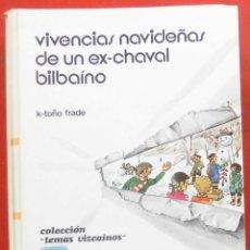 Coleccionismo de Revistas y Periódicos: TEMAS VIZCAINOS. VIVENCIAS NAVIDEÑAS DE UN EX-CHAVAL BILBAINO. Lote 194359132