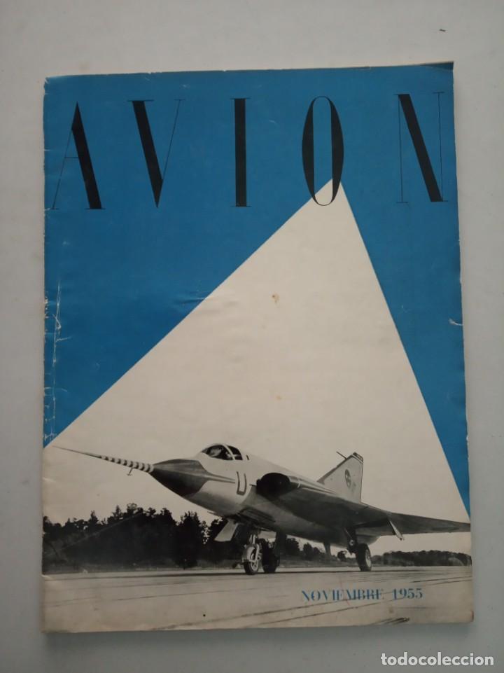 AVION - REVISTA DE DIVULGACION AERONAUTICA - NOVIEMBRE 1955 (Coleccionismo - Revistas y Periódicos Modernos (a partir de 1.940) - Otros)