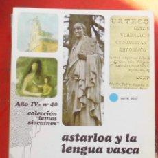 Coleccionismo de Revistas y Periódicos: TEMAS VIZCAINOS. ASTARLOA Y LA LENGUA VASCA. Lote 194543280