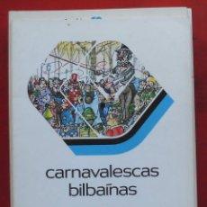 Coleccionismo de Revistas y Periódicos: TEMAS VIZCAINOS. CARNAVALESCAS BILBAINAS. Lote 194543308