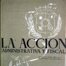 Coleccionismo de Revistas y Periódicos: LOTE LA ACCIÓN ADMINISTRATIVA Y FISCAL 1949, 1956, 1957, 1958, 1959 Y 1960 AÑOS COMPLETOS. Lote 194587807