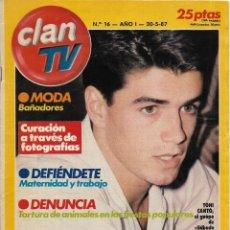 Coleccionismo de Revistas y Periódicos: == R18 - REVISTA CLAN TV Nº 16 - 1987 - PORTADA TONI CANTÓ . Lote 194595656
