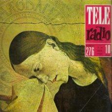 Coleccionismo de Revistas y Periódicos: REVISTA TELE RADIO Nº 276,8-14 ABRIL 1963,LA PIEDAD DE VILLENEUVE Y JOSE ITURBI EN PAGINAS INTERIOR. Lote 194637970