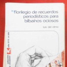 Coleccionismo de Revistas y Periódicos: TEMAS VIZCAINOS. FLORILEGIO DE RECUERDOS PERIODÍSTICOS PARA BILBAÍNOS OCIOSOS. Lote 194647970