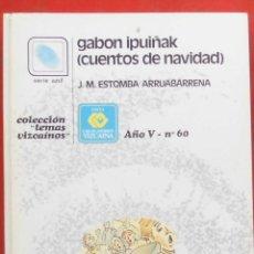 Coleccionismo de Revistas y Periódicos: TEMAS VIZCAINOS. GABON IPUÑIAK (CUENTOS DE NAVIDAD). Lote 194648342