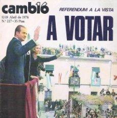 Coleccionismo de Revistas y Periódicos: REVISTA CAMBIO 16 NUMERO 227 ABRIL 1976 A VOTAR. Lote 194718775