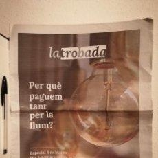 Coleccionismo de Revistas y Periódicos: PERIODICO LA TROBADA - PODEMOS - NUM. 1 DIA MUJER - POLITICA - CATALUÑA - PRECIO LUZ. Lote 194743958