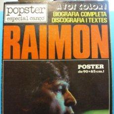 Coleccionismo de Revistas y Periódicos: POPSTER ESPECIAL CANÇÓ. RAIMON. BIOGRAFÍA COMPLETA DISCOGRAFÍA I TEXTES. MOVIE PLAY. Lote 194783270