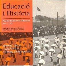 Coleccionismo de Revistas y Periódicos: EDUCACIÓ I HISTÒRIA - REVISTA D'HISTÒRIA DE L' EDUCACIÓ NUM.7. EDICIÓN EN CATALÁN - SOCIETAT D'HIS. Lote 194841282
