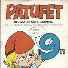 Coleccionismo de Revistas y Periódicos: REVISTA INFANTIL I JUVENIL PATUFET ANY 4 SEGONA EPOCA BARCELONA 1 GENER 1971. Lote 194894341