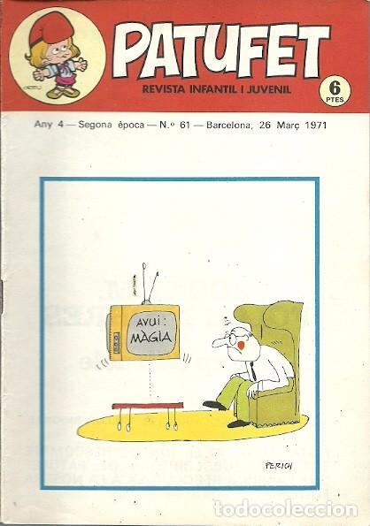 REVISTA INFANTIL I JUVENIL PATUFET ANY 4 SEGONA EPOCA Nº 61 BARCELONA 26 MARÇ 1971 (Coleccionismo - Revistas y Periódicos Modernos (a partir de 1.940) - Otros)