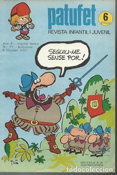 REVISTA INFANTIL I JUVENIL PATUFET ANY 4 SEGONA EPOCA Nº 77 BARCELONA 8 OCTUBRE 1971 (Coleccionismo - Revistas y Periódicos Modernos (a partir de 1.940) - Otros)