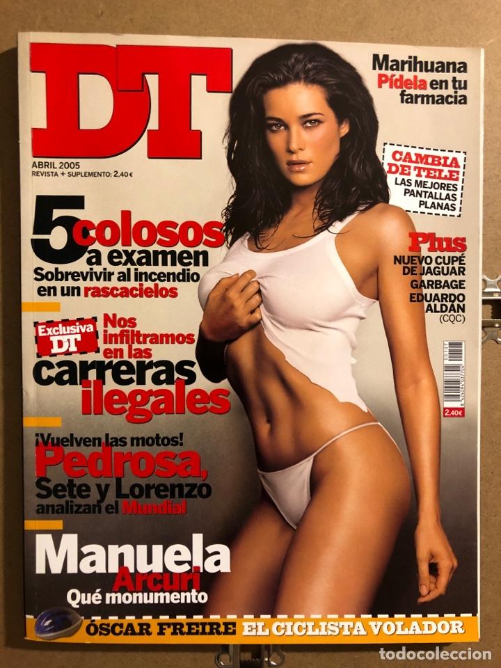 DT (ABRIL 2005). MANUELA ARCURI, ALÍCIA BURRIEZA, SHIRLEY MANSON (GARBAGE),.... (Coleccionismo - Revistas y Periódicos Modernos (a partir de 1.940) - Otros)