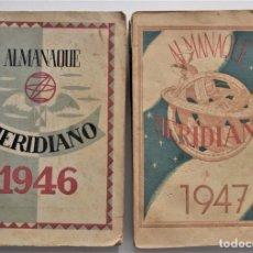 Coleccionismo de Revistas y Periódicos: LOTE DOS ALAMANAQUE MERIDIANO AÑOS 1946 Y 1947. Lote 195023408