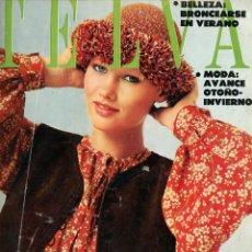 Coleccionismo de Revistas y Periódicos: TELVA NÚM. 310 2ª QUINCENA DE AGOSTO DE 1976 45 PTS. EL PAN TRAE COLA, MODA, BELLEZA Y DECORACIÓN.. Lote 195045681