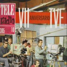Coleccionismo de Revistas y Periódicos: REVISTA TELE RADIO Nº 305, 28 OCTUBRE - 3 NOVIEMBRE 1963, VII ANIVERSARIO DE TVE, EL DUO DINAMICO . Lote 195065520