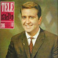 Coleccionismo de Revistas y Periódicos: REVISTA TELE RADIO Nº 306, 4-10 NOVIEMBRE 1963, JOSE LUIS URIBARRI, ISMAEL MERLO. Lote 195065792