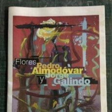 Coleccionismo de Revistas y Periódicos: PEDRO ALMODOVAR Y JORGE GALINDO, PUBLICACIÓN DE LA EXPOSICIÓN FLORES. Lote 195083308