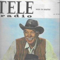 Coleccionismo de Revistas y Periódicos: REVISTA TELE RADIO Nº 378, 22-28 MARZO 1965, CARAVANA, HENRY FONDA EN PAGINAS INTERIORES. Lote 195152270