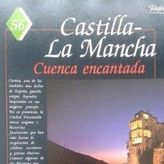 Coleccionismo de Revistas y Periódicos: ESPAÑA ENCANTADA 56 CUENCA: CATEDRAL. LEYENDAS DE LA CIUDAD ENCANTADA. CASAS COLGADAS. Lote 195211713