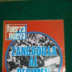 Coleccionismo de Revistas y Periódicos: REVISTA FUERZA NUEVA, AÑO 1973,ZANCADILLA AL RÉGIMEN . Lote 195230418