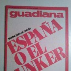 Coleccionismo de Revistas y Periódicos: GUADIANA Nº 32 10 DICIEMBRE 1975 TRANSICION Y EL BUNKER FRANQUISTA. FERNANDEZ ORDOÑEZ. AMNISTIA . Lote 195280018