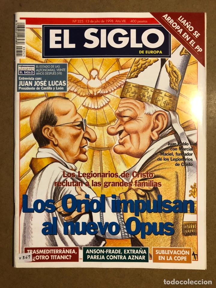 EL SIGLO DE EUROPA N° 325 (1998). LOS ORIOL IMPULSAN AL NUEVO OPUS, LIAÑO SE ARROPA EN EL PP,... (Coleccionismo - Revistas y Periódicos Modernos (a partir de 1.940) - Otros)