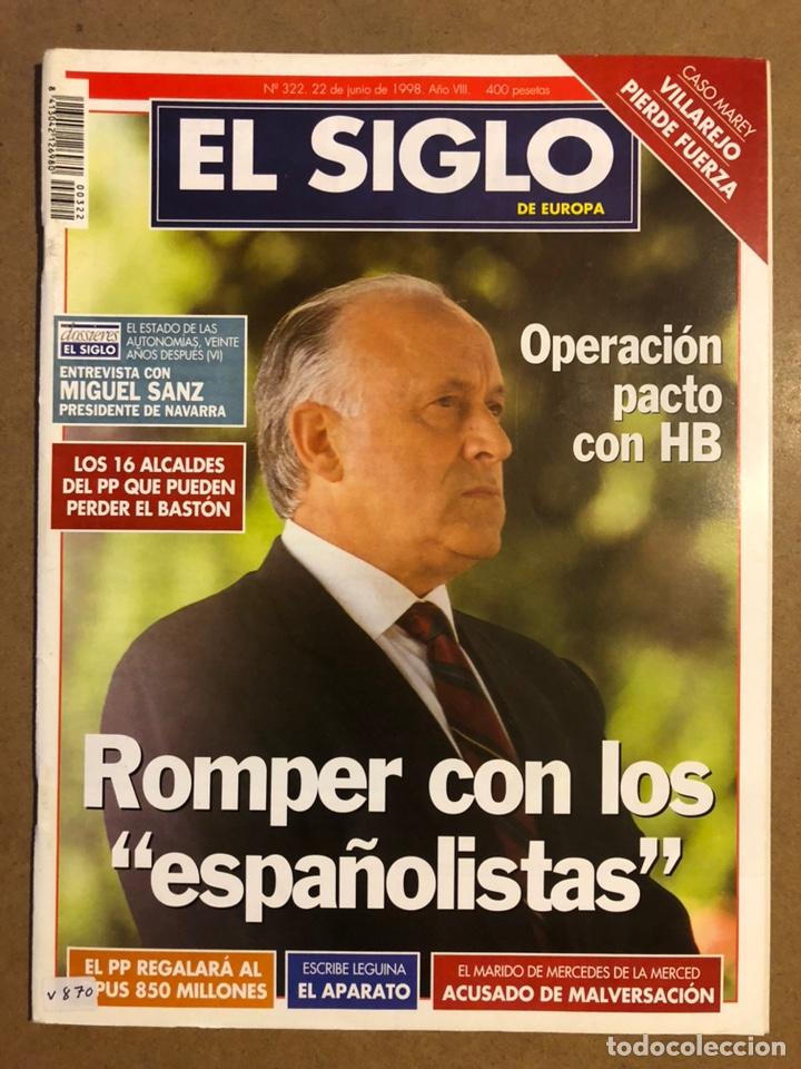 EL SIGLO DE EUROPA N° 322 (1998). ARZALLUS OPERACIÓN PACTO CON HB, VILLAREJO CASO MAREY,.. (Coleccionismo - Revistas y Periódicos Modernos (a partir de 1.940) - Otros)