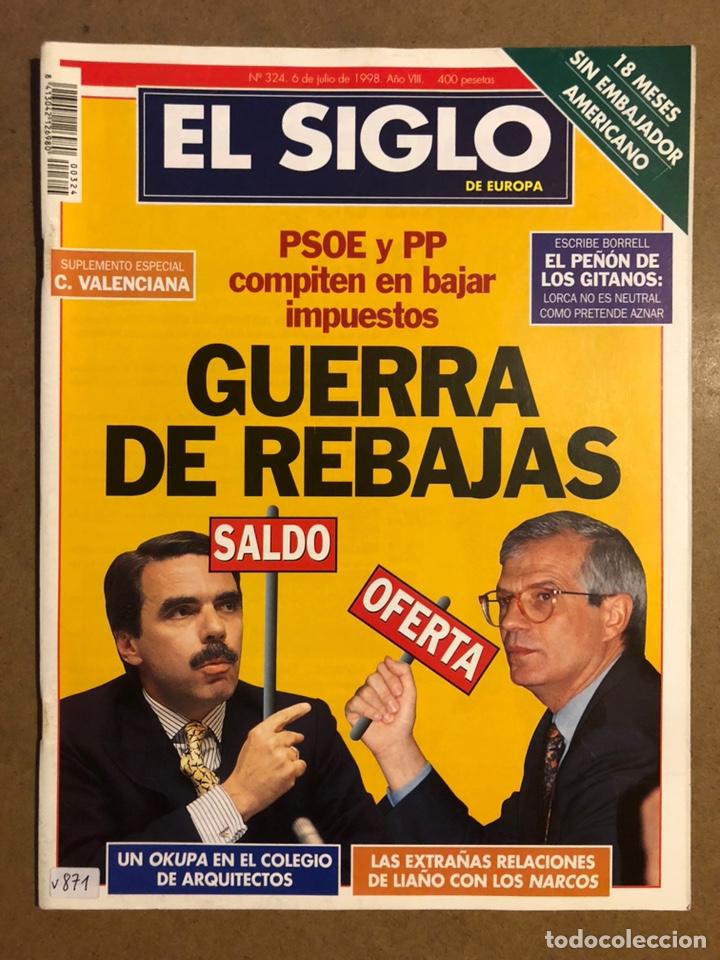 EL SIGLO DE EUROPA N° 324 (1998). PSOE VS PP, RELACIONES GOMEZ LIAÑO NARCOS,... (Coleccionismo - Revistas y Periódicos Modernos (a partir de 1.940) - Otros)