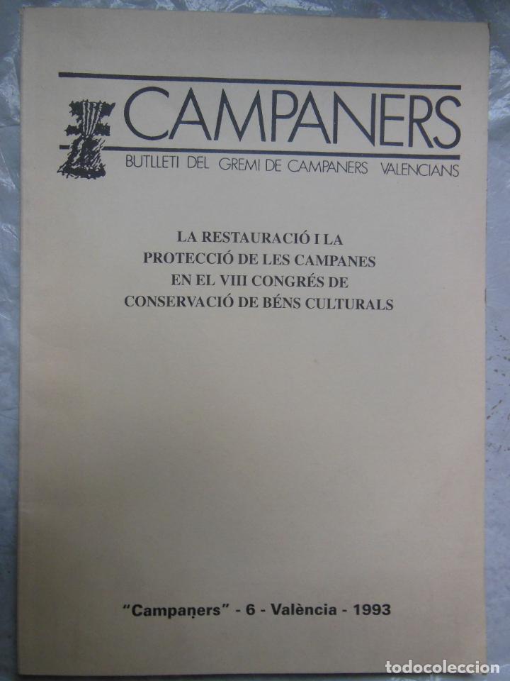 CAMPANERS. BUTLLETI DEL GREMI DE CAMPANERS VALENCIANS. LA RESTAURACIÓ I LA PROTECCIÓ DE LES CAMPANES (Coleccionismo - Revistas y Periódicos Modernos (a partir de 1.940) - Otros)